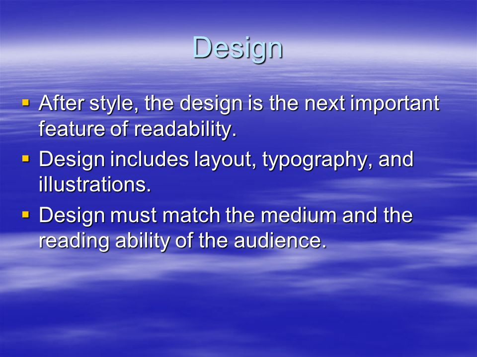 Design After style, the design is the next important feature of readability. After style, the design is the next important feature of readability. Des