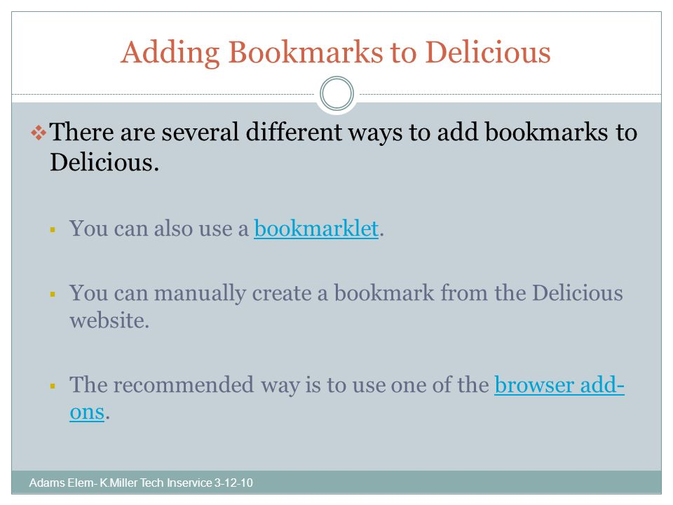 Adding Bookmarks to Delicious There are several different ways to add bookmarks to Delicious.
