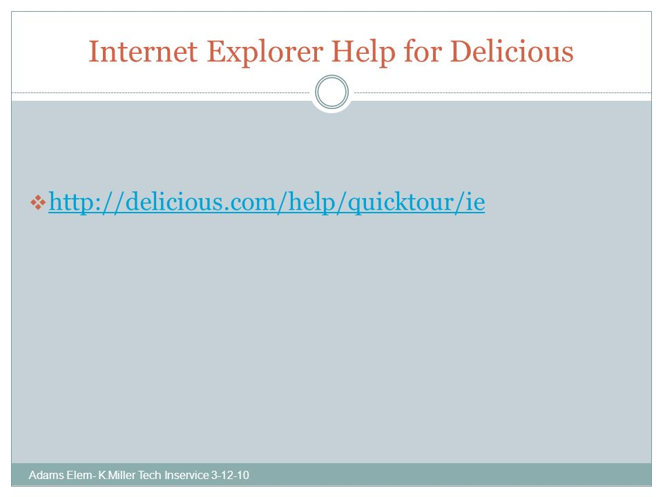 Internet Explorer Help for Delicious   Adams Elem- K.Miller Tech Inservice
