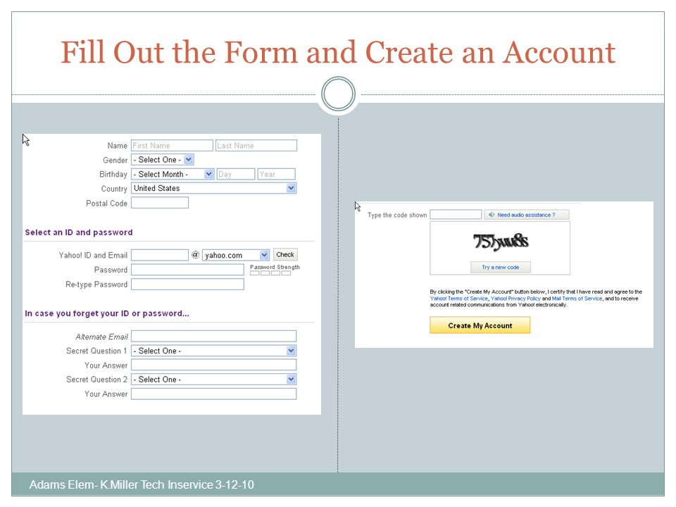 Fill Out the Form and Create an Account Adams Elem- K.Miller Tech Inservice