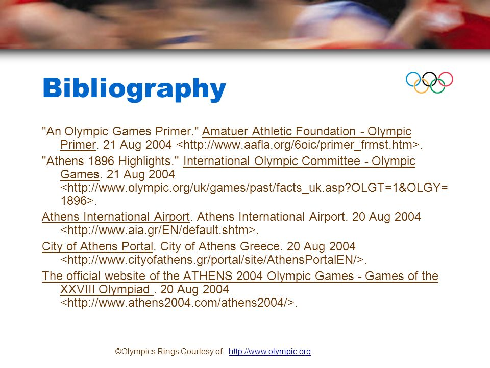 Bibliography An Olympic Games Primer. Amatuer Athletic Foundation - Olympic Primer.