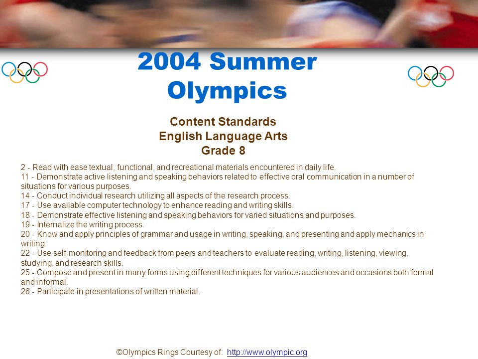 2004 Summer Olympics 2 - Read with ease textual, functional, and recreational materials encountered in daily life.