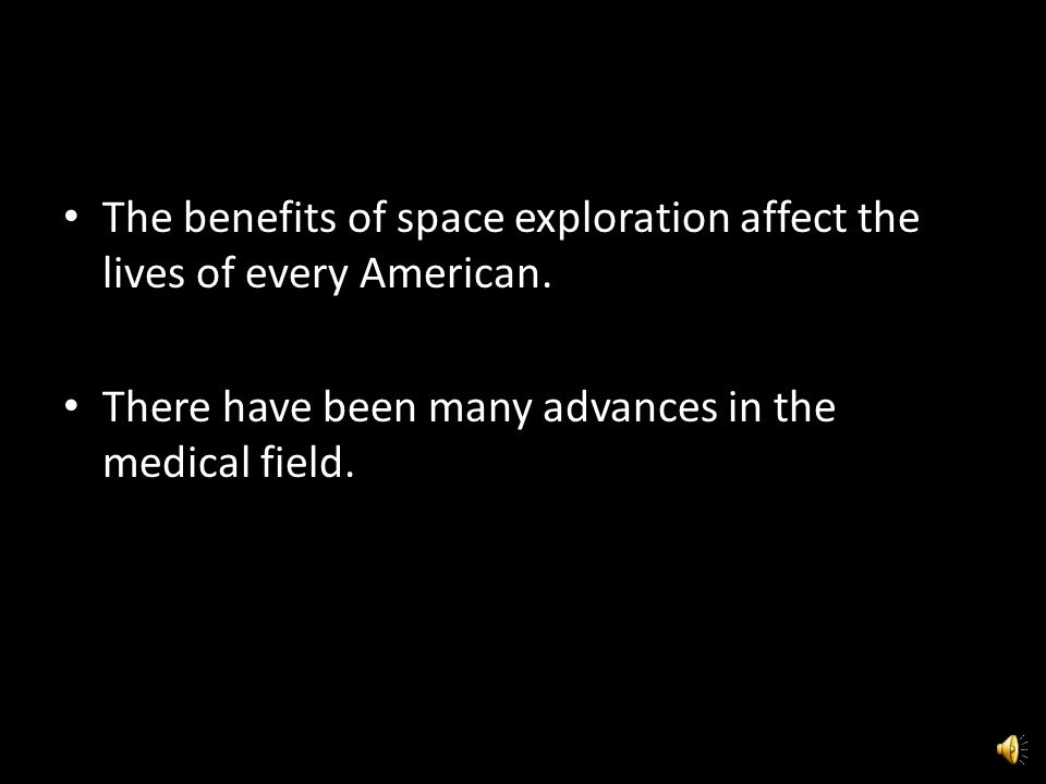 The Benefits of Space Exploration By: Austin Brewer