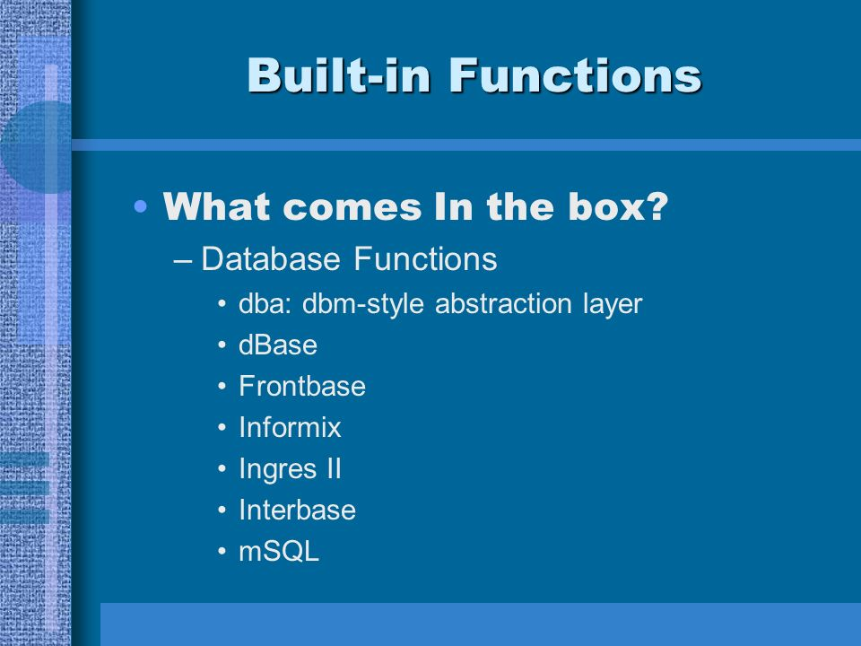 Built-in Functions What comes In the box.