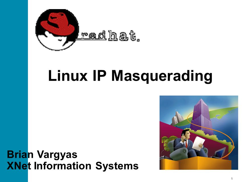 1 Linux IP Masquerading Brian Vargyas XNet Information Systems