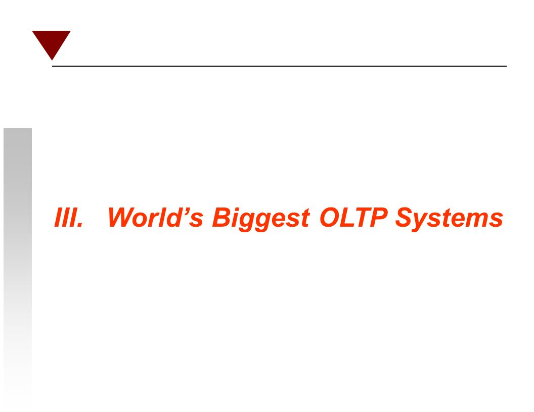 III. Worlds Biggest OLTP Systems