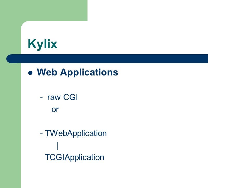 Kylix Web Applications - raw CGI or - TWebApplication | TCGIApplication