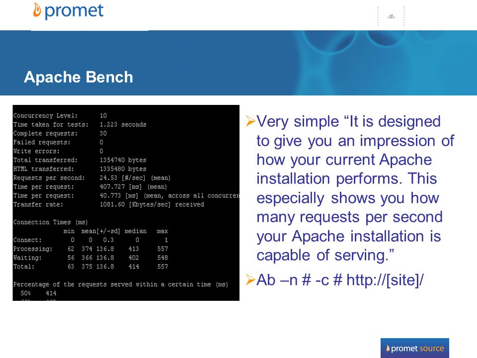 20 Apache Bench Very simple It is designed to give you an impression of how your current Apache installation performs.