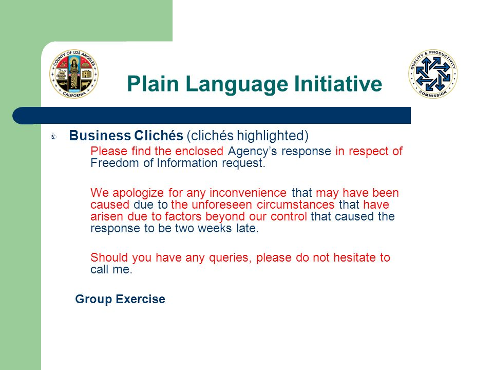 Plain Language Initiative Business Clichés (clichés highlighted) Please find the enclosed Agencys response in respect of Freedom of Information request.