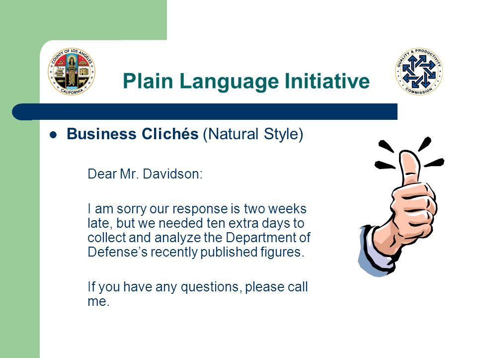 Plain Language Initiative Business Clichés (Natural Style) Dear Mr.