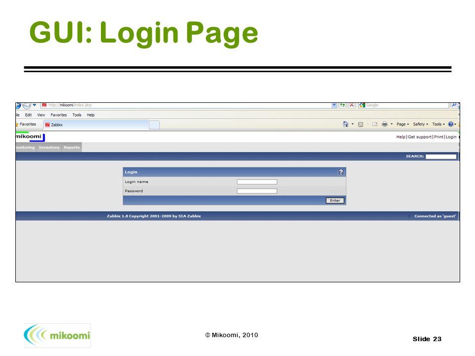 Slide 23 © Mikoomi, 2010 GUI: Login Page