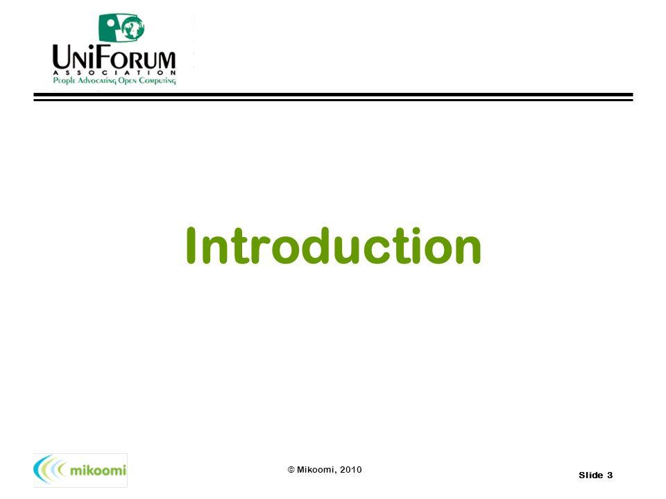 Slide 3 © Mikoomi, 2010 Introduction
