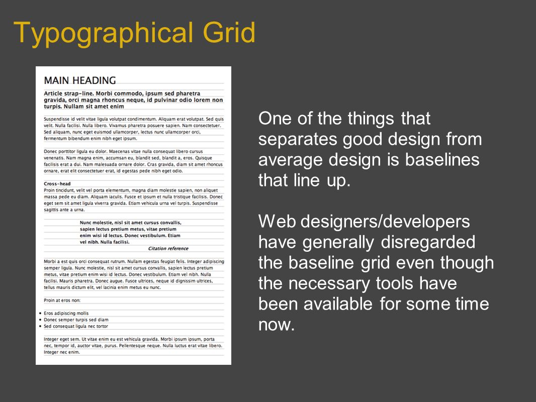 Typographical Grid One of the things that separates good design from average design is baselines that line up.