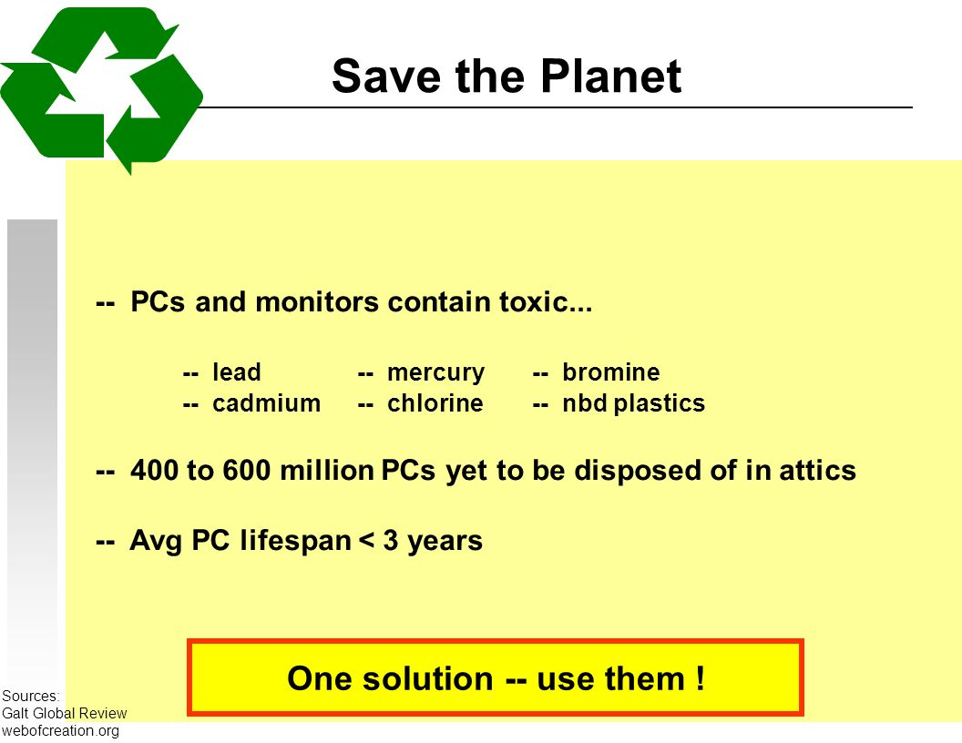 Save the Planet -- PCs and monitors contain toxic...