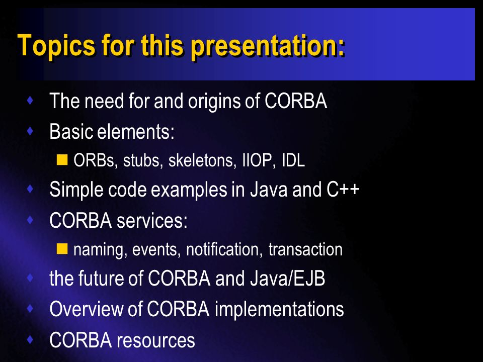 AN INTRODUCTION TO CORBA Paul Jonusaitis jonusait@ix.netcom.com