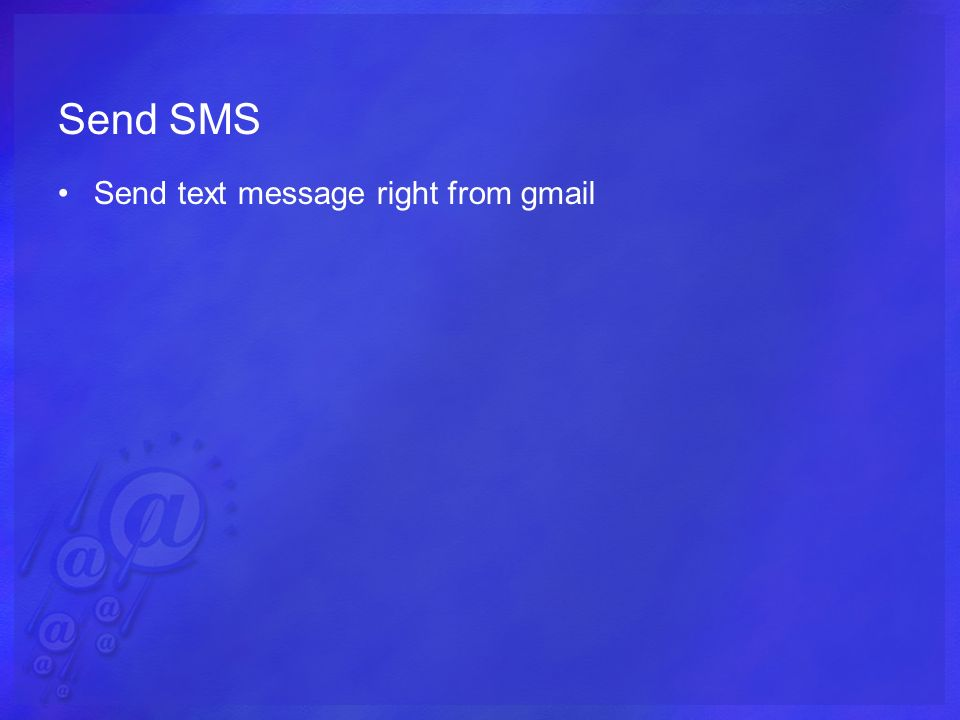 Send SMS Send text message right from gmail