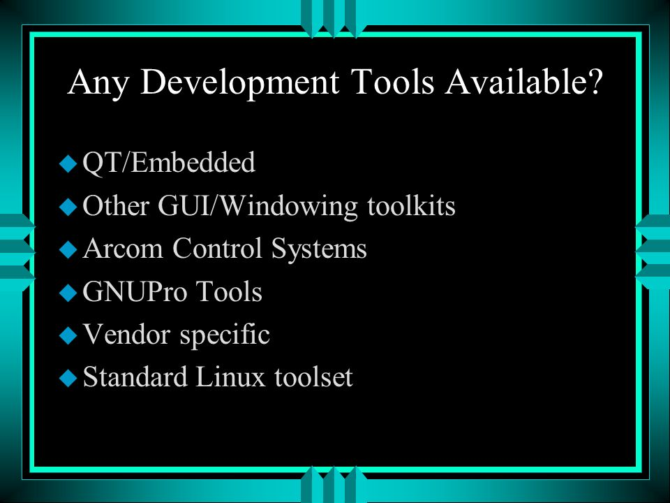 Any Development Tools Available.