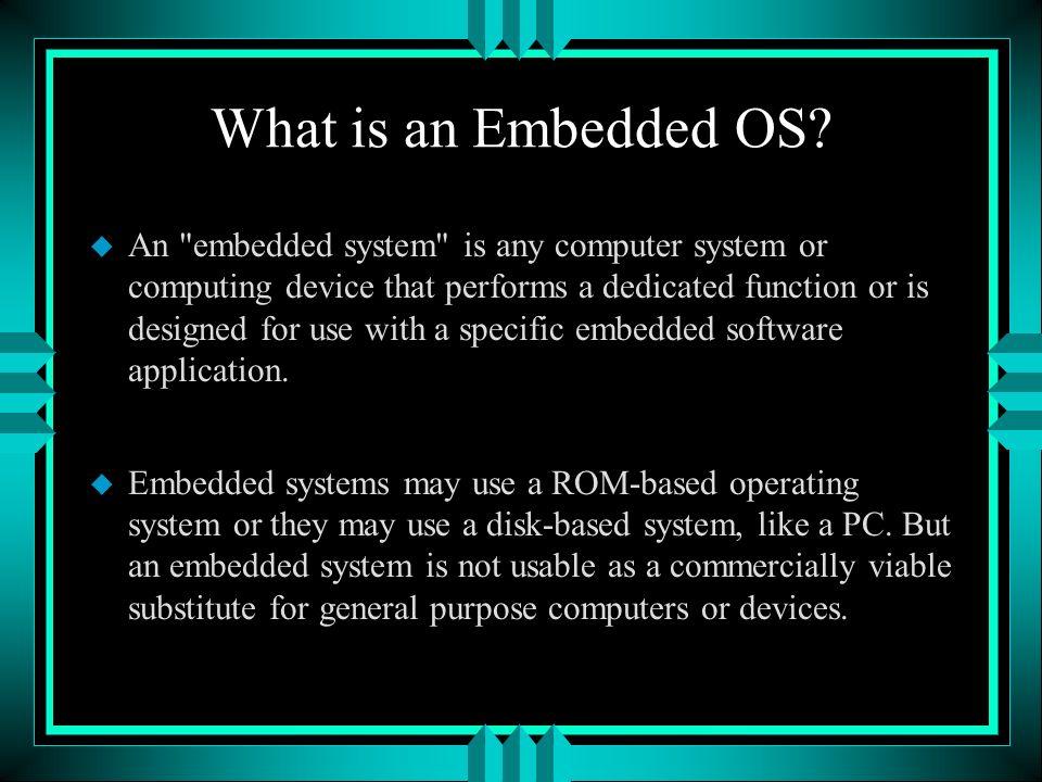 What CPUs will it run on? u Intel X86 u MIPS u ARM u StrongARM u PowerPC u Hitachi SuperH