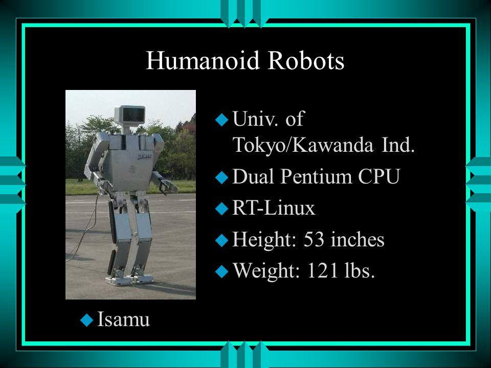 Humanoid Robots u Isamu u Univ. of Tokyo/Kawanda Ind.