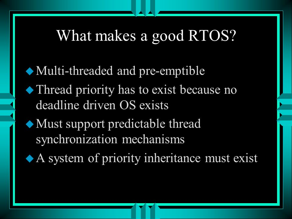 What makes a good RTOS.