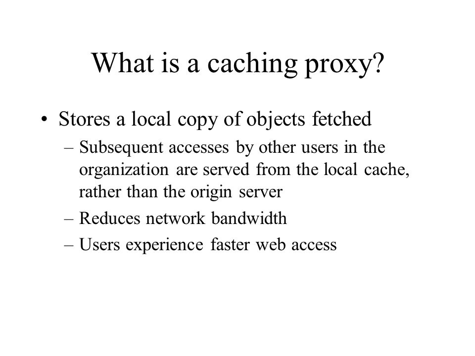 What is a caching proxy.