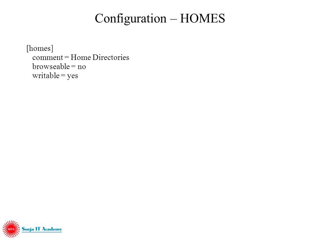 Configuration – Global [global] workgroup = SOHO-SMB server string = Samba Server hosts allow = 192.168. 127. hosts deny = 192.168.127.10 printcap nam