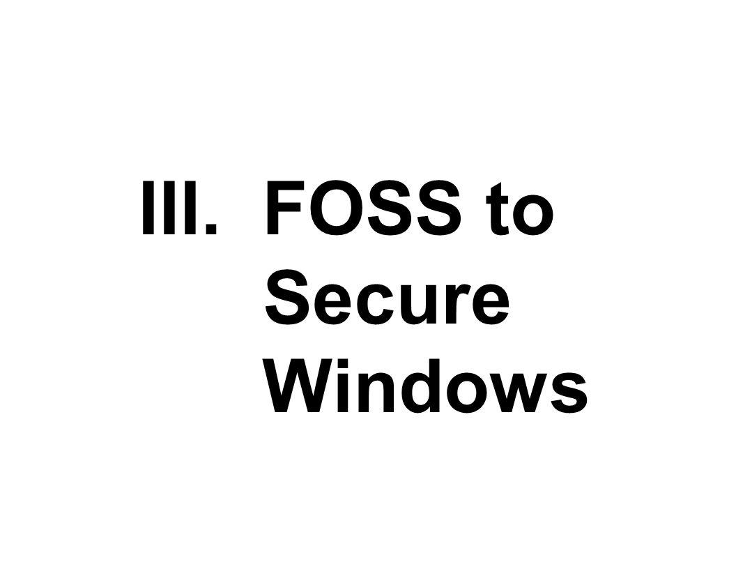 III. FOSS to Secure Windows