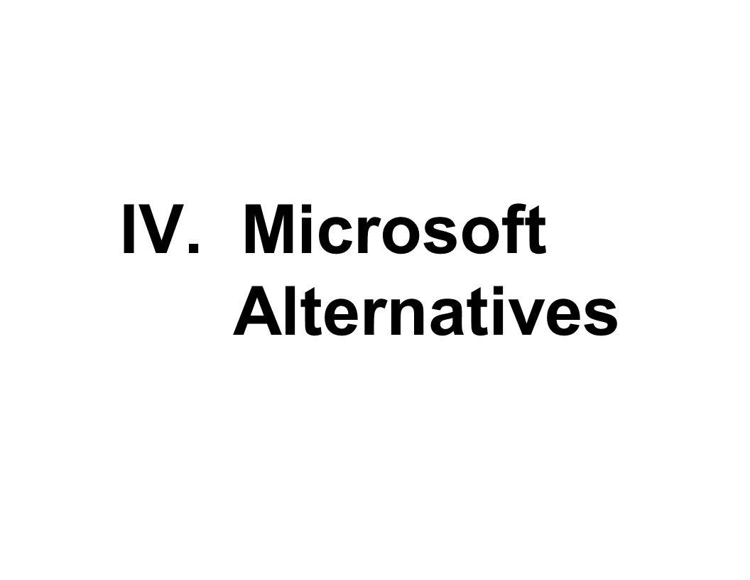 IV. Microsoft Alternatives