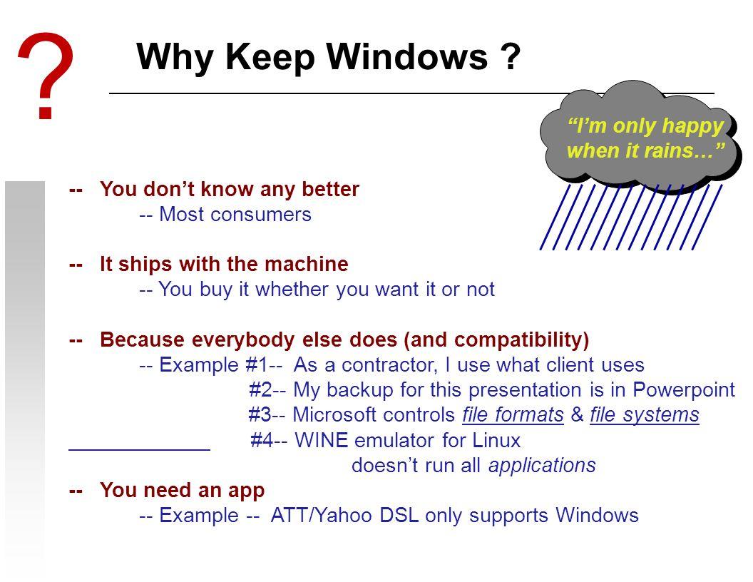 Why Keep Windows .
