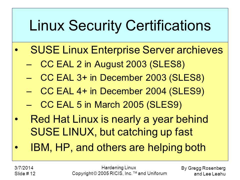 By Gregg Rosenberg and Lee Leahu 3/7/2014 Slide # 12 Hardening Linux Copyright © 2005 RICIS, Inc.