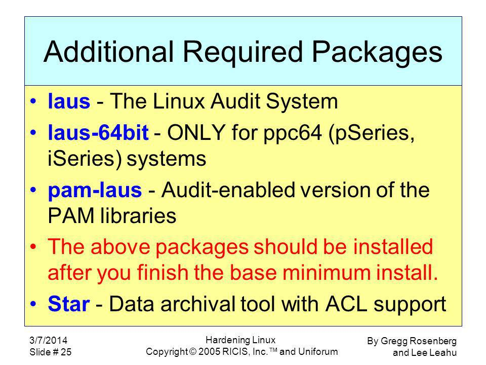 By Gregg Rosenberg and Lee Leahu 3/7/2014 Slide # 25 Hardening Linux Copyright © 2005 RICIS, Inc.