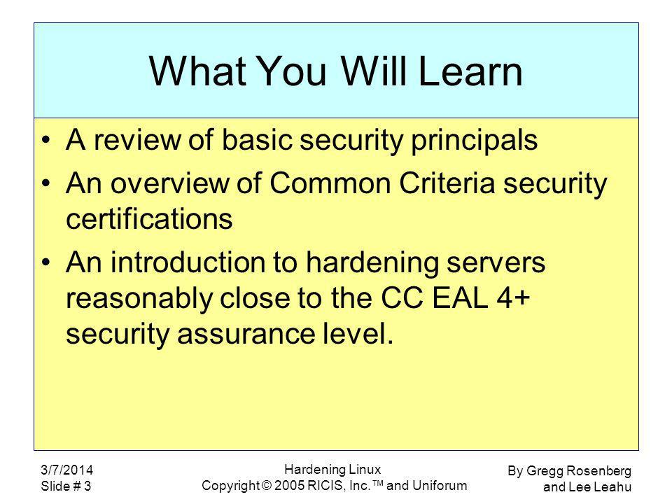 By Gregg Rosenberg and Lee Leahu 3/7/2014 Slide # 4 Hardening Linux Copyright © 2005 RICIS, Inc.