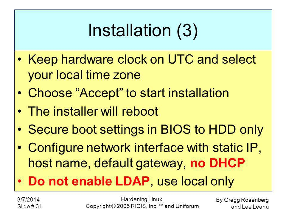 By Gregg Rosenberg and Lee Leahu 3/7/2014 Slide # 31 Hardening Linux Copyright © 2005 RICIS, Inc.