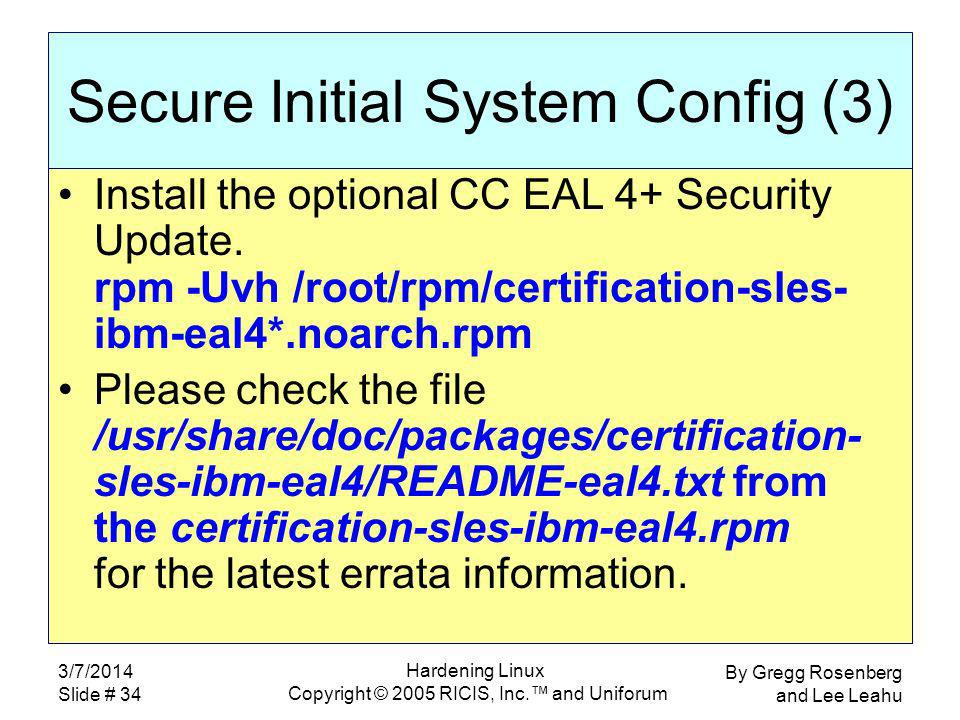 By Gregg Rosenberg and Lee Leahu 3/7/2014 Slide # 34 Hardening Linux Copyright © 2005 RICIS, Inc.
