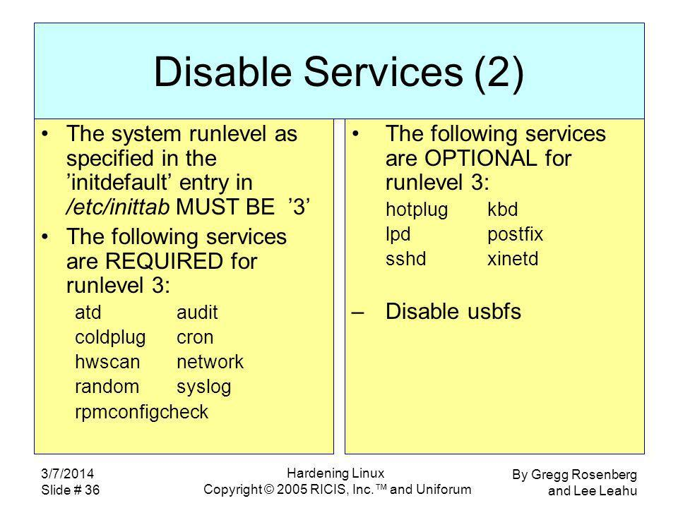 By Gregg Rosenberg and Lee Leahu 3/7/2014 Slide # 36 Hardening Linux Copyright © 2005 RICIS, Inc.