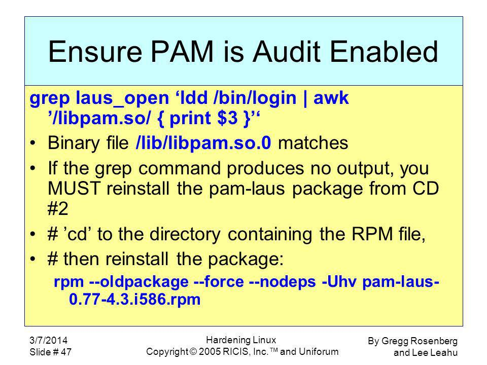 By Gregg Rosenberg and Lee Leahu 3/7/2014 Slide # 47 Hardening Linux Copyright © 2005 RICIS, Inc.