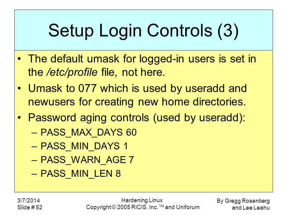 By Gregg Rosenberg and Lee Leahu 3/7/2014 Slide # 52 Hardening Linux Copyright © 2005 RICIS, Inc.