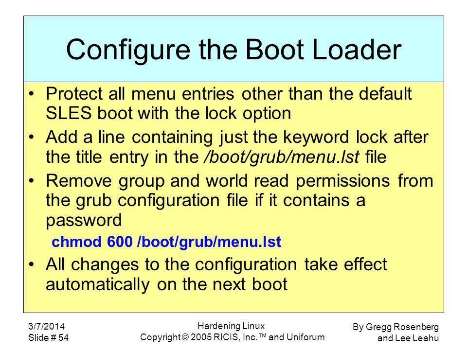 By Gregg Rosenberg and Lee Leahu 3/7/2014 Slide # 54 Hardening Linux Copyright © 2005 RICIS, Inc.