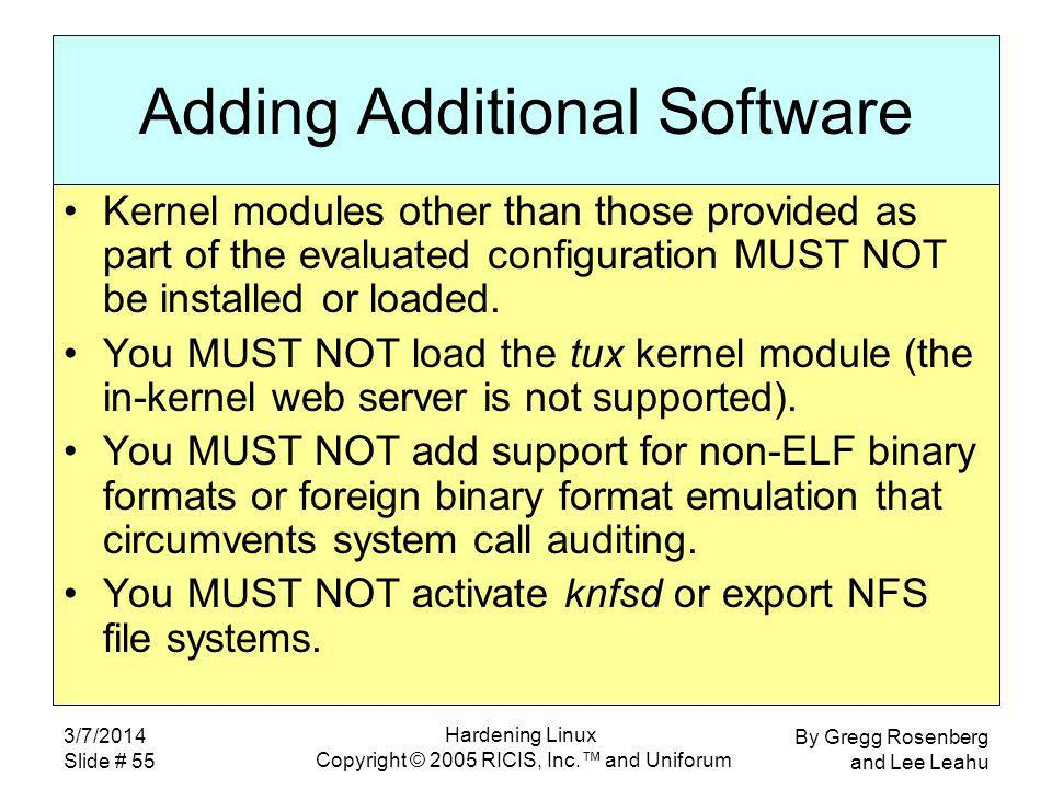 By Gregg Rosenberg and Lee Leahu 3/7/2014 Slide # 55 Hardening Linux Copyright © 2005 RICIS, Inc.