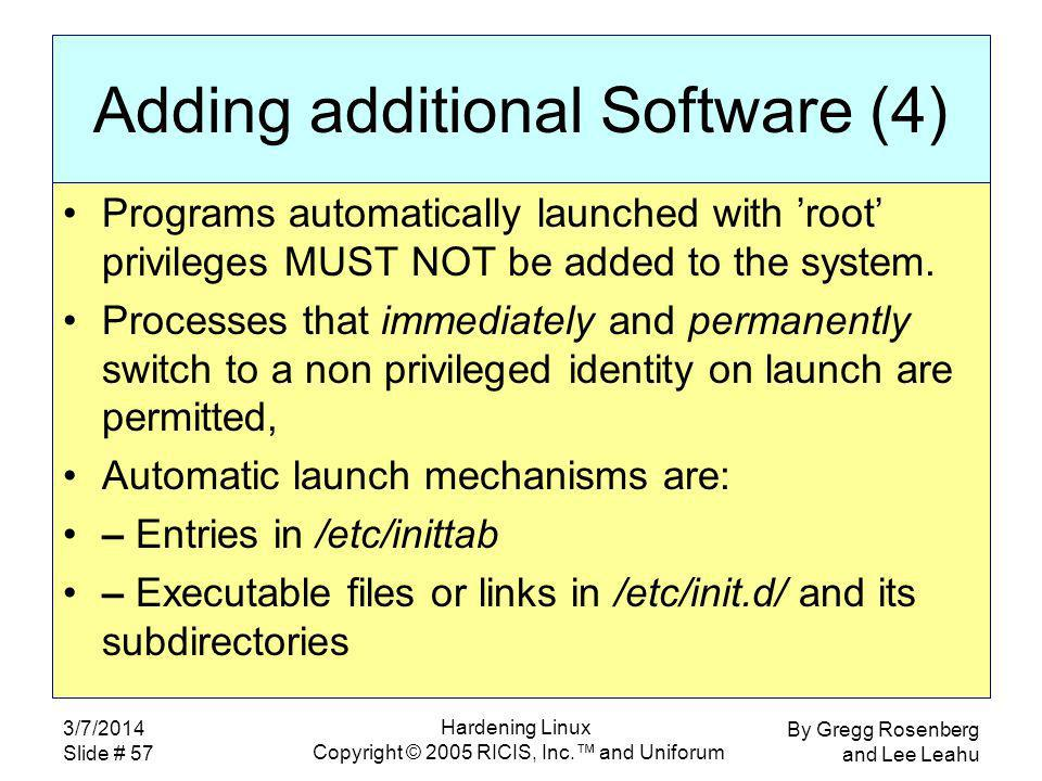 By Gregg Rosenberg and Lee Leahu 3/7/2014 Slide # 57 Hardening Linux Copyright © 2005 RICIS, Inc.