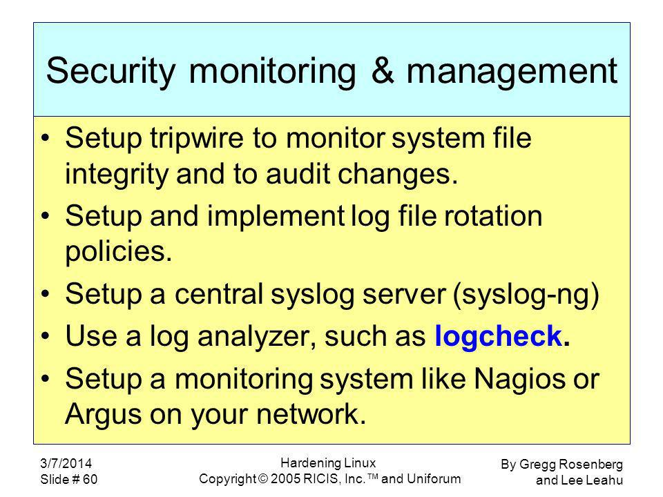 By Gregg Rosenberg and Lee Leahu 3/7/2014 Slide # 60 Hardening Linux Copyright © 2005 RICIS, Inc.