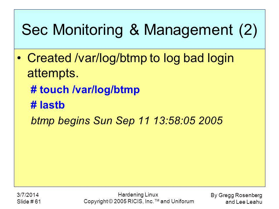 By Gregg Rosenberg and Lee Leahu 3/7/2014 Slide # 61 Hardening Linux Copyright © 2005 RICIS, Inc.