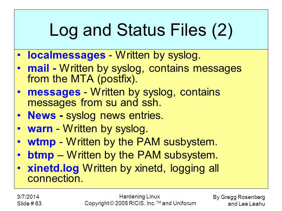 By Gregg Rosenberg and Lee Leahu 3/7/2014 Slide # 63 Hardening Linux Copyright © 2005 RICIS, Inc.