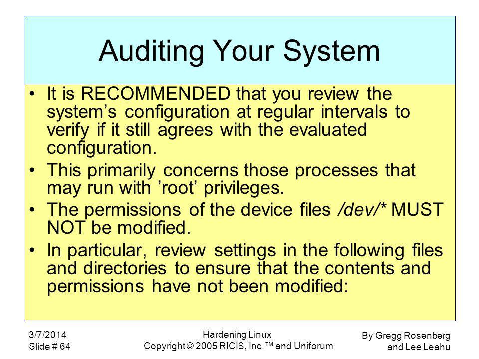 By Gregg Rosenberg and Lee Leahu 3/7/2014 Slide # 64 Hardening Linux Copyright © 2005 RICIS, Inc.