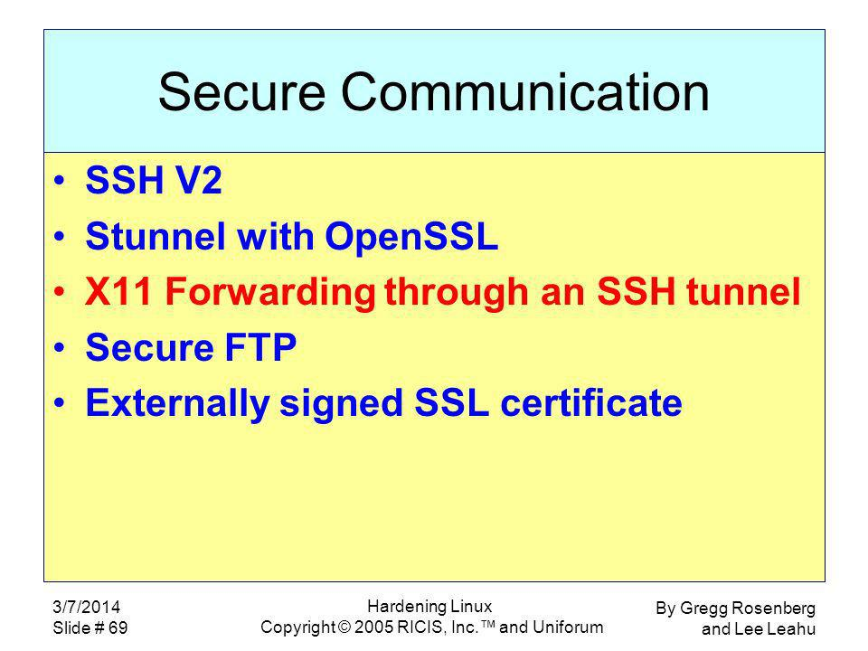 By Gregg Rosenberg and Lee Leahu 3/7/2014 Slide # 69 Hardening Linux Copyright © 2005 RICIS, Inc.