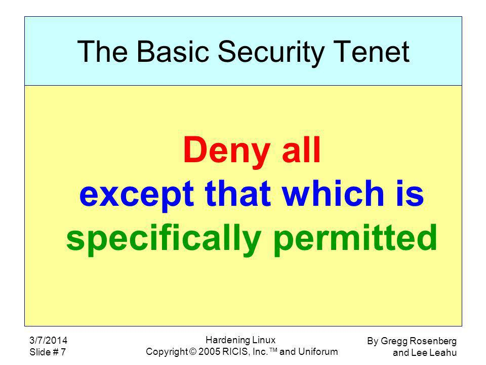By Gregg Rosenberg and Lee Leahu 3/7/2014 Slide # 7 Hardening Linux Copyright © 2005 RICIS, Inc.