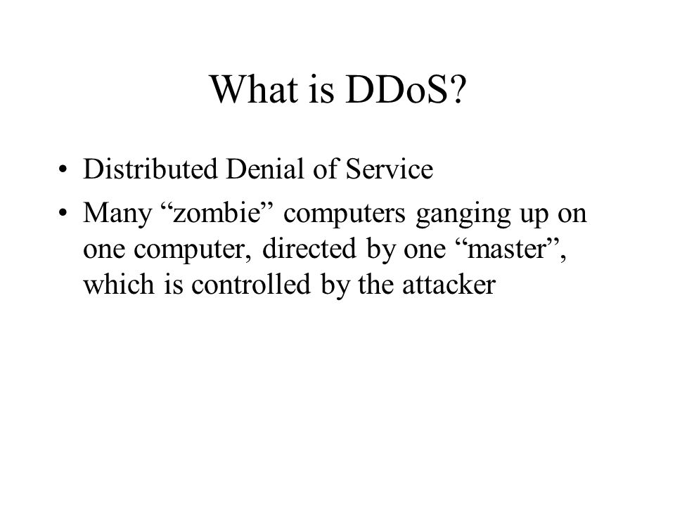 Denial of Service (DOS) An attack to suspend the availability of a service Early DOS – smashing computer with sledge hammer Network DOS – modern times Prevent a Network- based service from doing its job Can be as easy as pulling the network plug