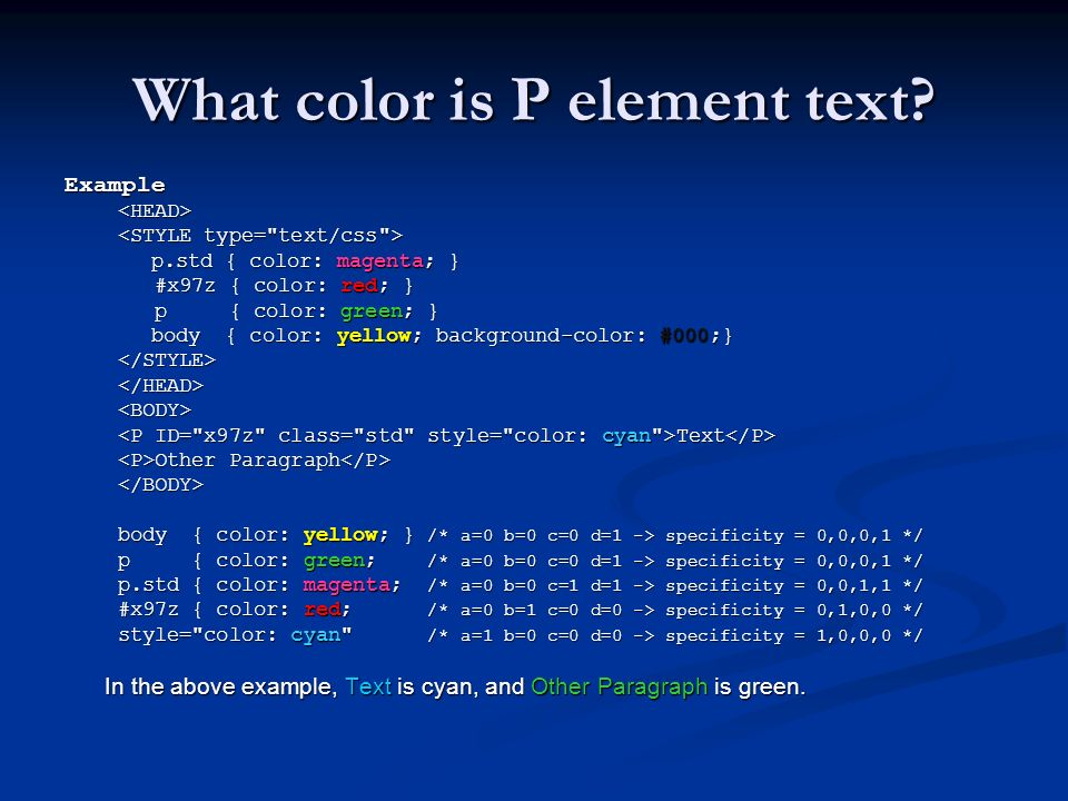 What color is P element text? Example <HEAD> <STYLE type=