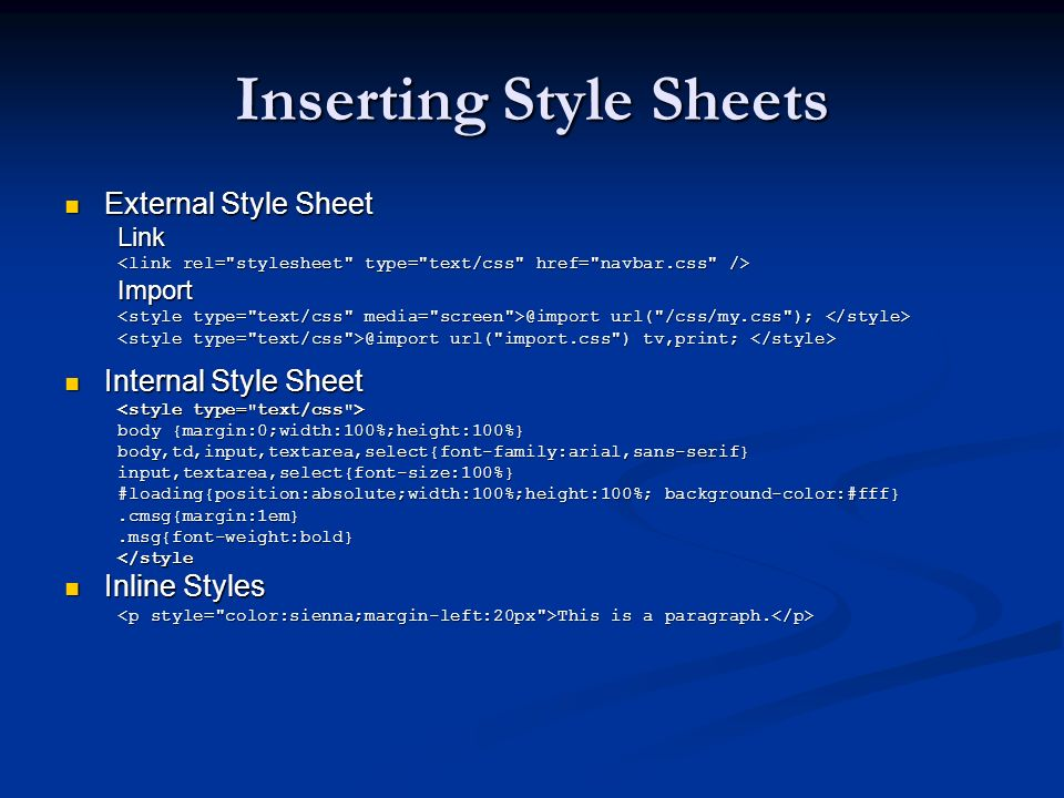 Inserting Style Sheets External Style Sheet External Style SheetLink Import @import url(