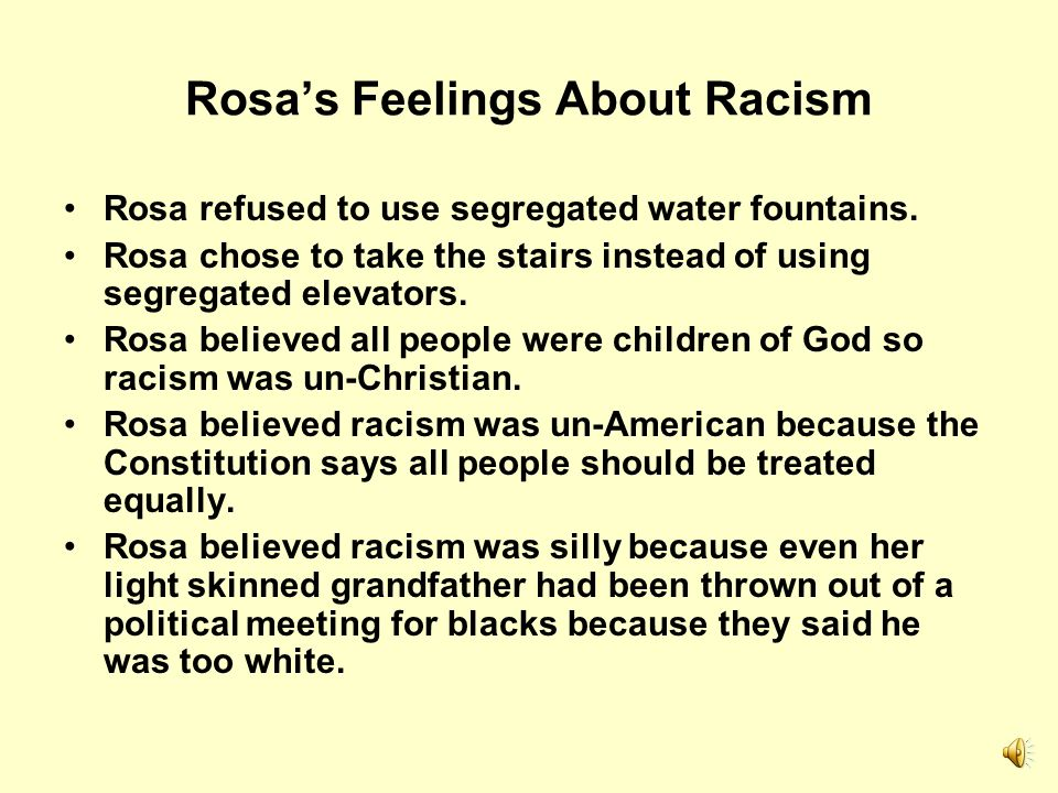 As A Child, Rosa Was Brave And Stood Up For Herself When Rosa was ten years old, she stood up to a white boy named Franklin who was always picking on